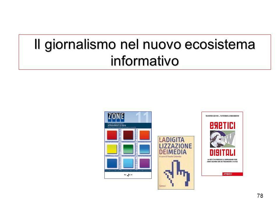78 Il giornalismo nel nuovo ecosistema informativo