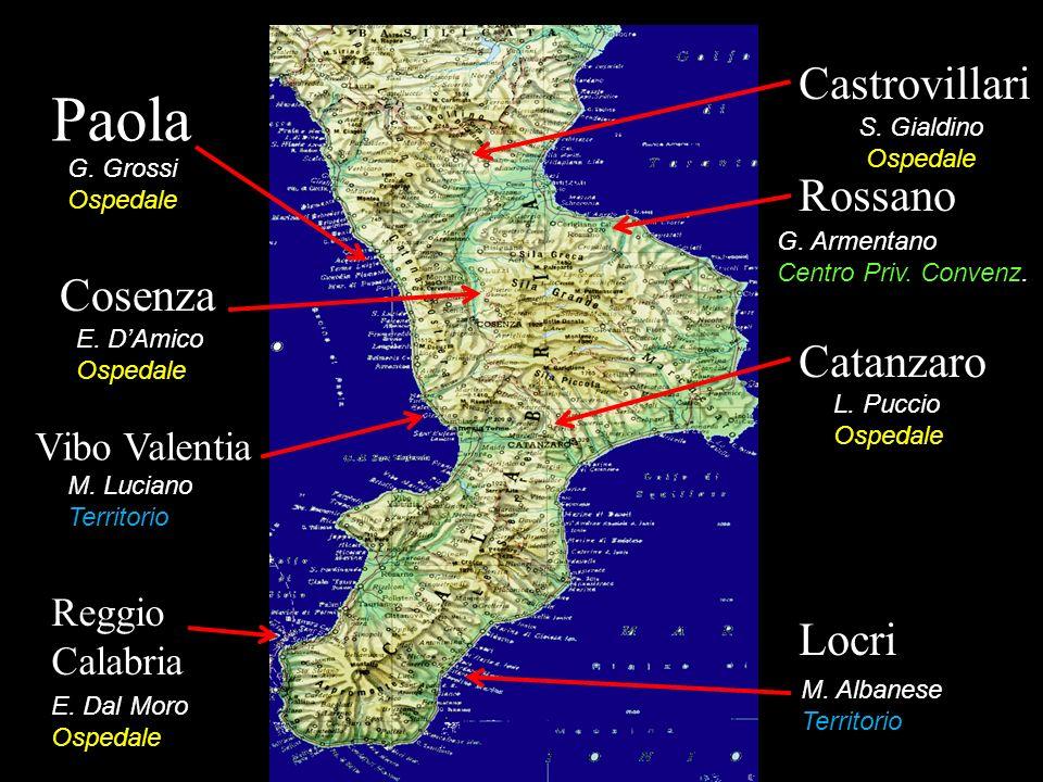 Castrovillari Rossano Catanzaro Locri Reggio Calabria Paola Cosenza Vibo Valentia G. Grossi Ospedale E. DAmico Ospedale M. Luciano Territorio E. Dal M