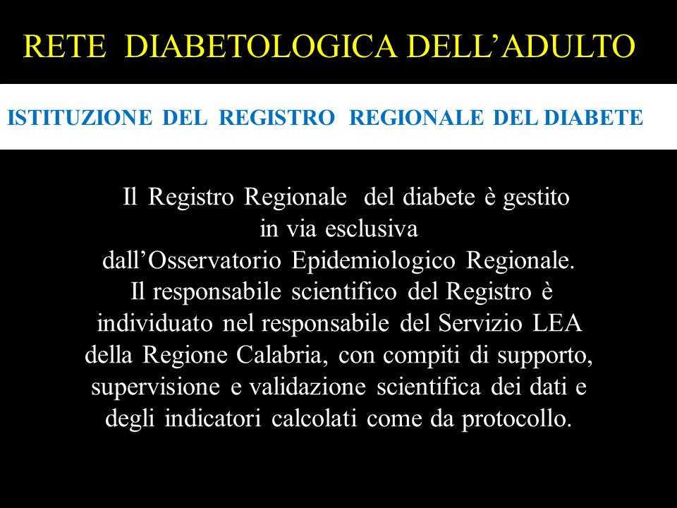 Il Registro Regionale del diabete è gestito in via esclusiva dallOsservatorio Epidemiologico Regionale. Il responsabile scientifico del Registro è ind