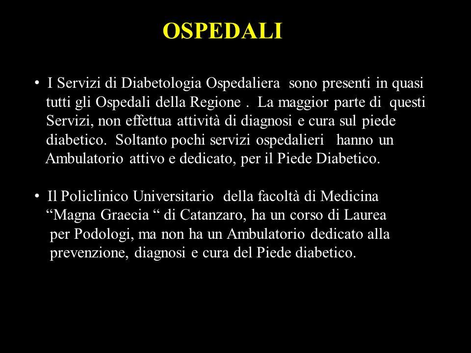 I Servizi di Diabetologia Ospedaliera sono presenti in quasi tutti gli Ospedali della Regione. La maggior parte di questi Servizi, non effettua attivi