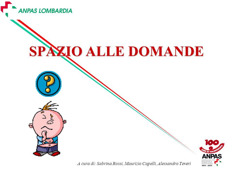 A cura di: Sabrina Rossi, Maurizio Capelli, Alessandro Teveri SPAZIO ALLE DOMANDE