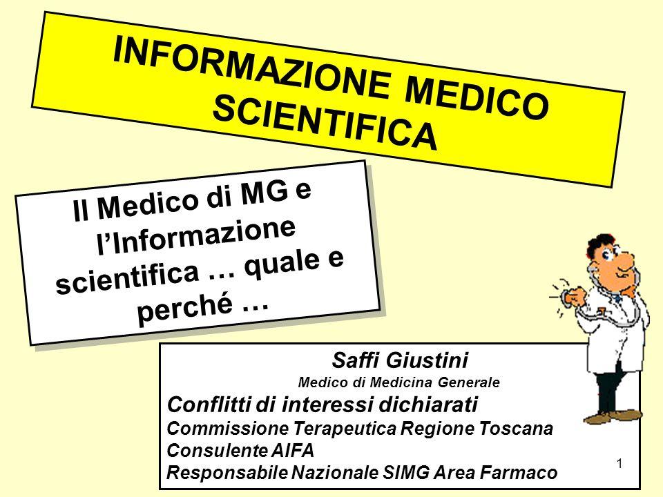 INFORMAZIONE MEDICO SCIENTIFICA Saffi Giustini Medico di Medicina Generale Conflitti di interessi dichiarati Commissione Terapeutica Regione Toscana C