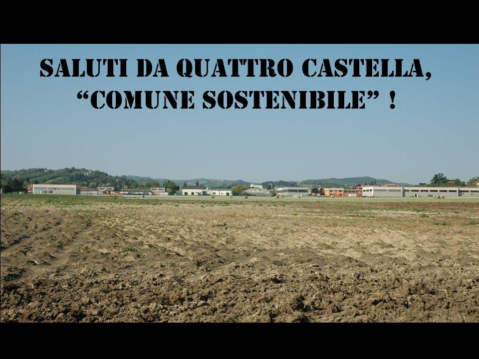 SALUTI Da QUATTRO CASTELLA, COMUNE SOSTENIBILE !