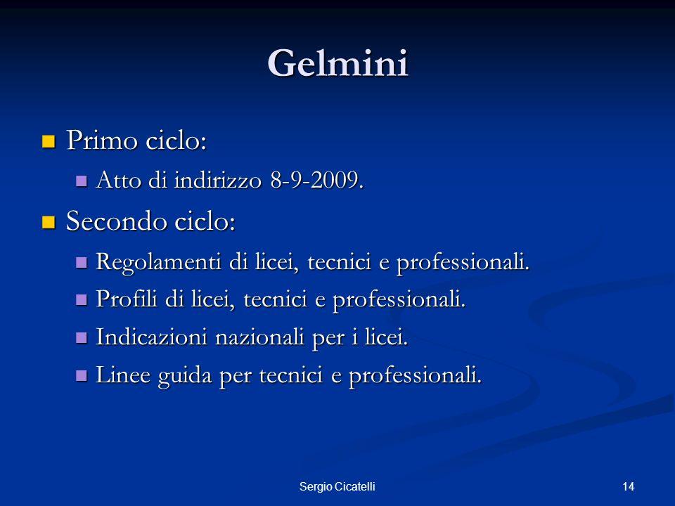 15Sergio Cicatelli Gelmini Formalmente rimangono in vigore i Pecup Moratti.