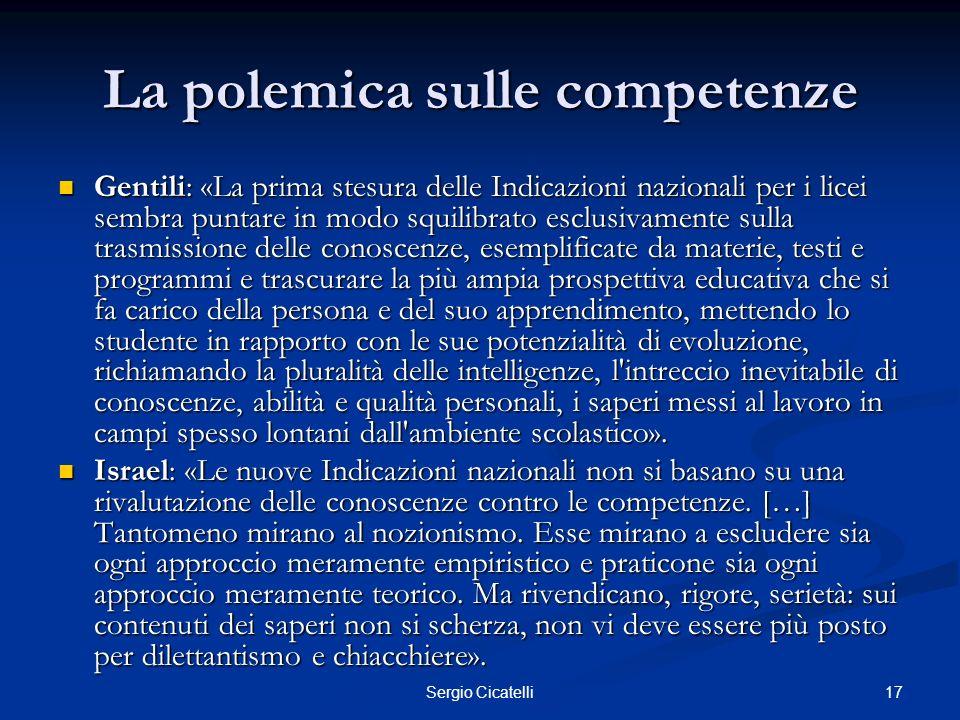 17Sergio Cicatelli La polemica sulle competenze Gentili: «La prima stesura delle Indicazioni nazionali per i licei sembra puntare in modo squilibrato