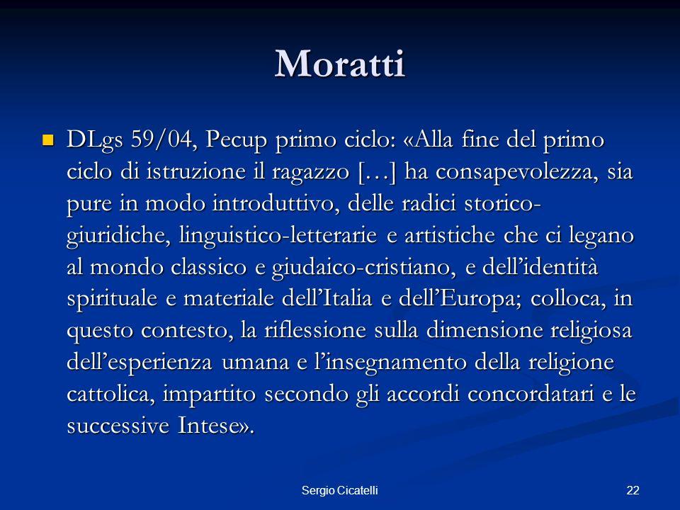22Sergio Cicatelli Moratti DLgs 59/04, Pecup primo ciclo: «Alla fine del primo ciclo di istruzione il ragazzo […] ha consapevolezza, sia pure in modo