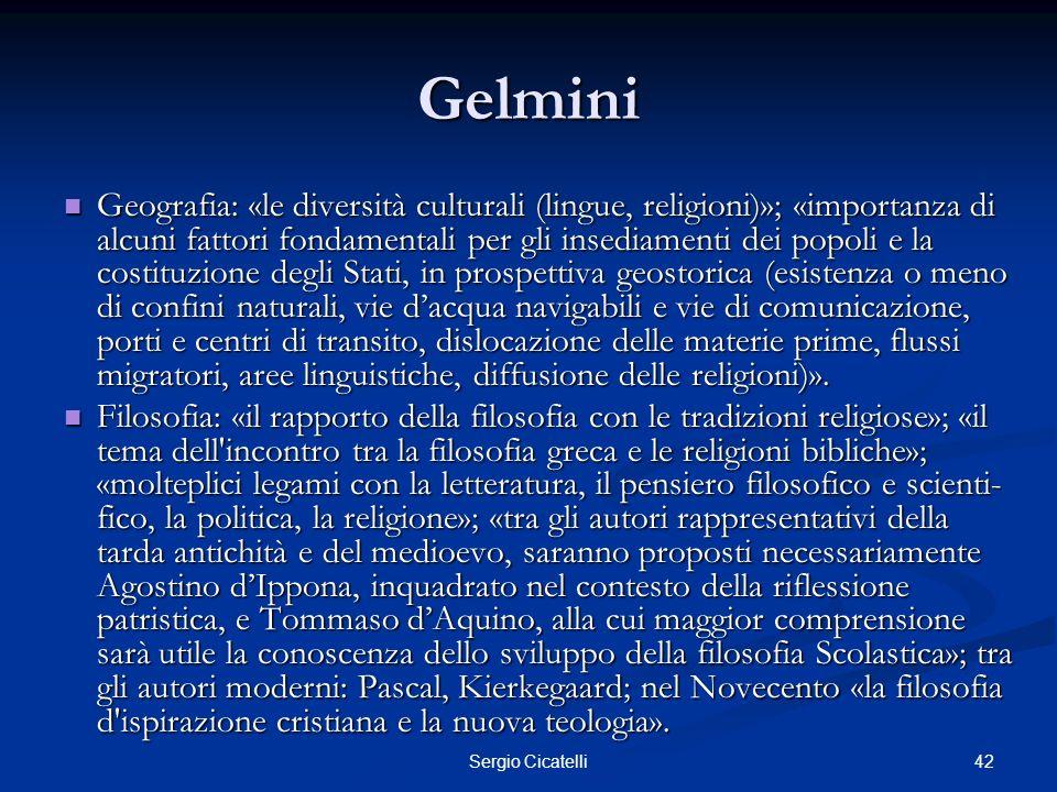 42Sergio Cicatelli Gelmini Geografia: «le diversità culturali (lingue, religioni)»; «importanza di alcuni fattori fondamentali per gli insediamenti de