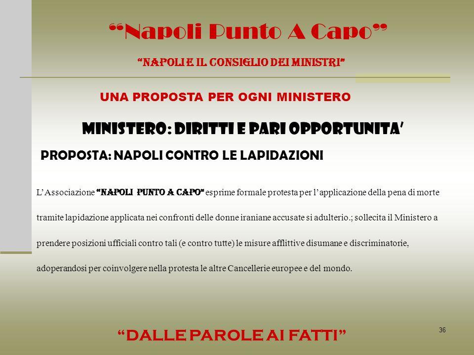 36 Napoli Punto A Capo NAPOLI E IL CONSIGLIO DEI MINISTRI UNA PROPOSTA PER OGNI MINISTERO DALLE PAROLE AI FATTI MINISTERO: DIRITTI E PARI OPPORTUNITA
