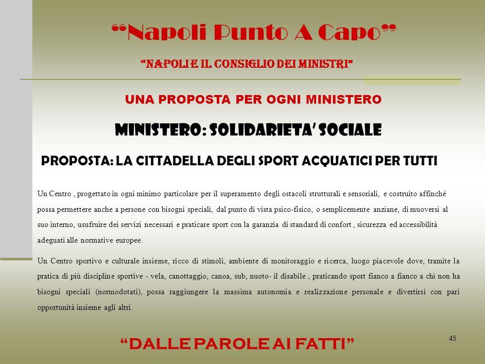 45 Napoli Punto A Capo NAPOLI E IL CONSIGLIO DEI MINISTRI UNA PROPOSTA PER OGNI MINISTERO DALLE PAROLE AI FATTI MINISTERO: SOLIDARIETA SOCIALE PROPOST