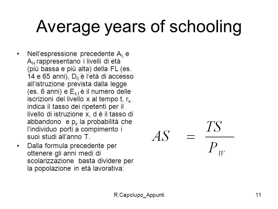 R.Capolupo_Appunti11 Average years of schooling Nellespressione precedente A L e A H rappresentano i livelli di età (più bassa e più alta) della FL (e