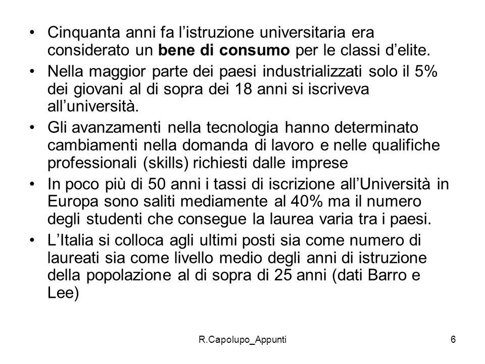 R.Capolupo_Appunti6 Cinquanta anni fa listruzione universitaria era considerato un bene di consumo per le classi delite. Nella maggior parte dei paesi