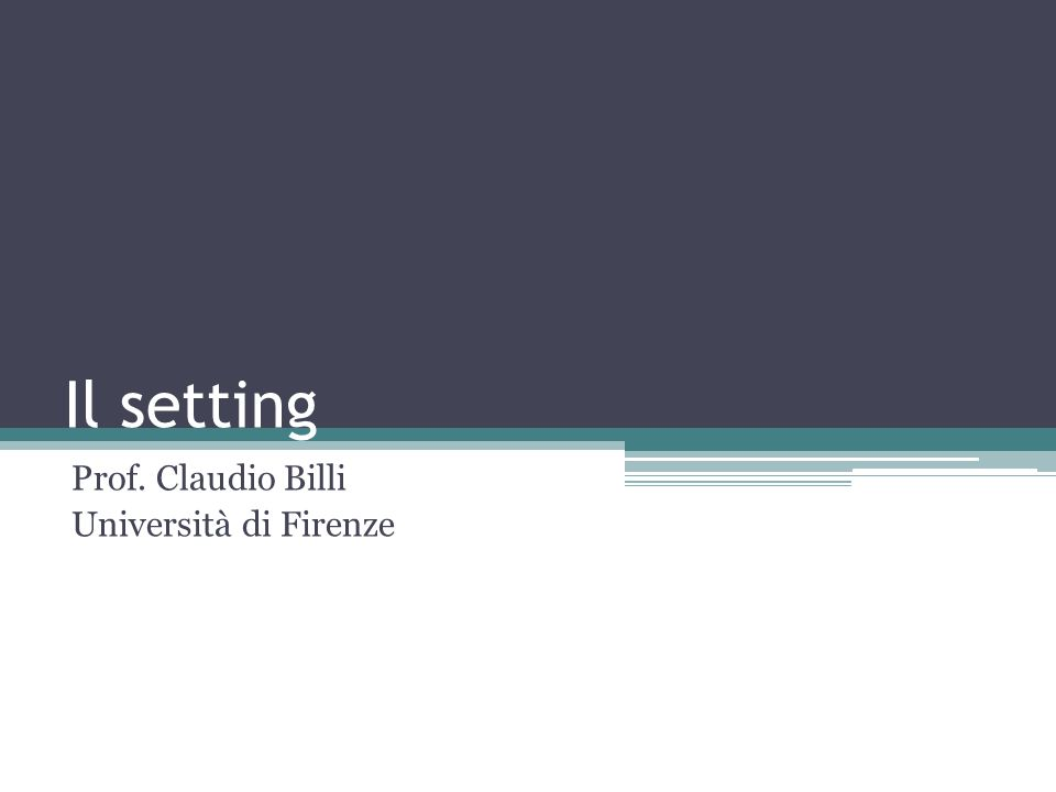 Il setting Il setting (to set significa installare, fissare, sistemare) è definibile come un insieme di norme volte al sostegno di operazioni psicologico-cliniche (psicodiagnostica, psicoterapia) in modo tale da conservarne e garantirne la specificità, come una cornice che delimita la relazione ( Saraceni e Montesarchio, 1988 ).