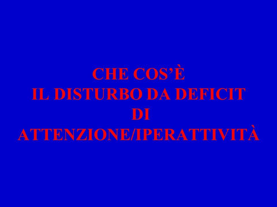 CHE COSÈ IL DISTURBO DA DEFICIT DI ATTENZIONE/IPERATTIVITÀ