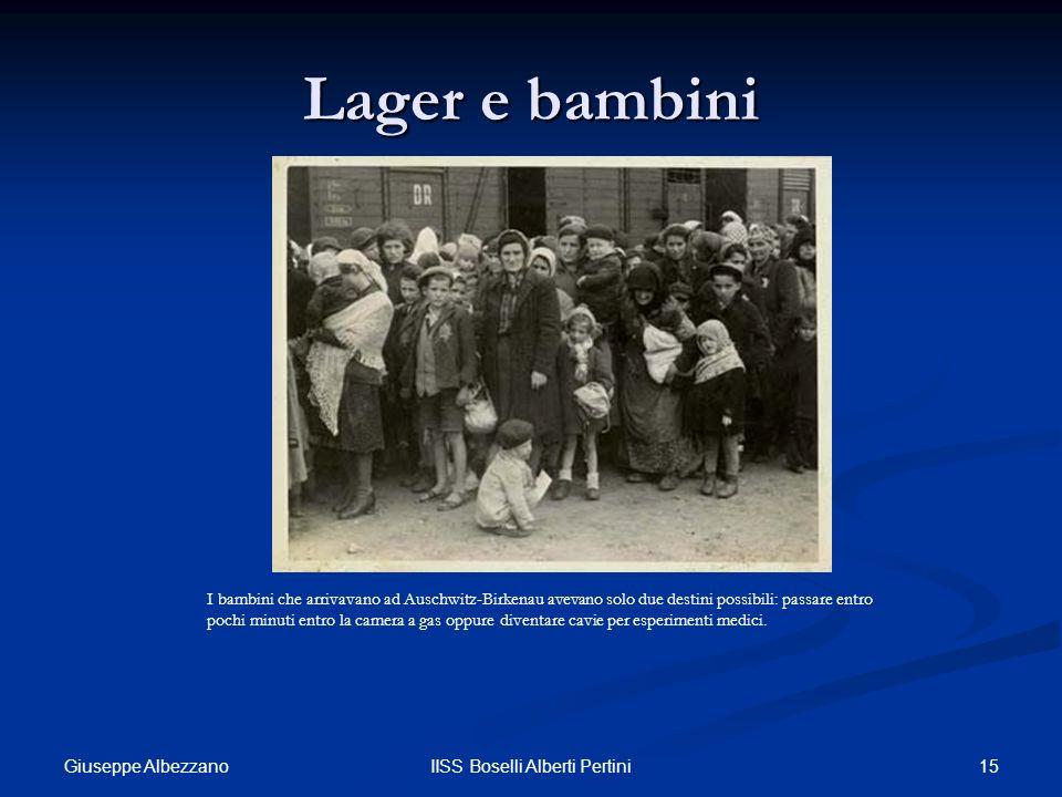 15IISS Boselli Alberti Pertini Lager e bambini I bambini che arrivavano ad Auschwitz-Birkenau avevano solo due destini possibili: passare entro pochi