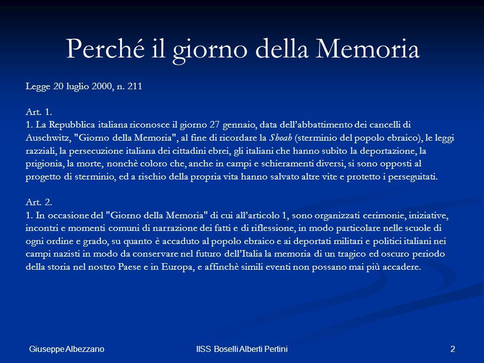 2IISS Boselli Alberti Pertini Legge 20 luglio 2000, n. 211 Art. 1. 1. La Repubblica italiana riconosce il giorno 27 gennaio, data dellabbattimento dei