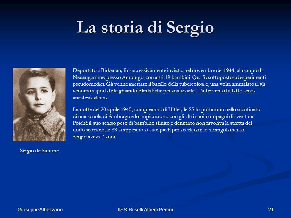 21IISS Boselli Alberti Pertini La storia di Sergio Sergio de Simone Deportato a Birkenau, fu successivamente inviato, nel novembre del 1944, al campo