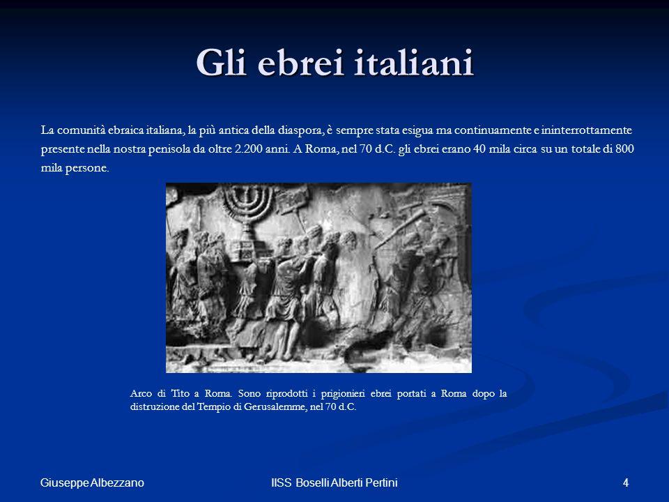 4IISS Boselli Alberti Pertini Gli ebrei italiani La comunità ebraica italiana, la più antica della diaspora, è sempre stata esigua ma continuamente e