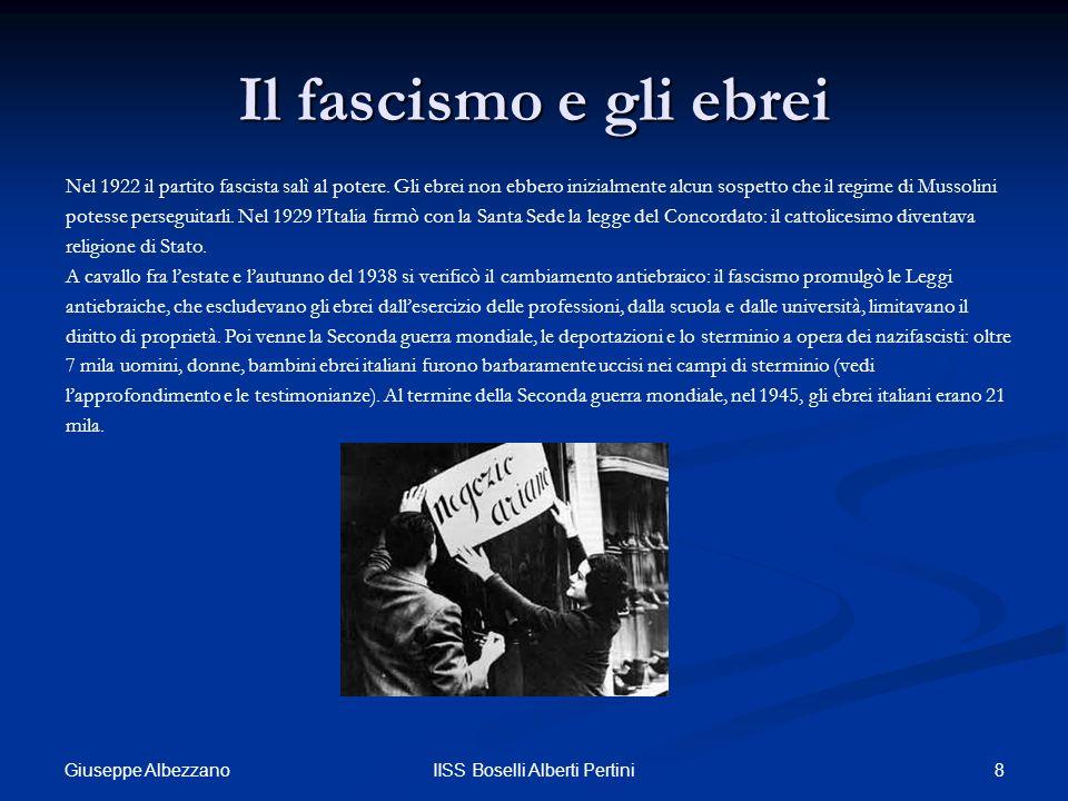 8IISS Boselli Alberti Pertini Il fascismo e gli ebrei Nel 1922 il partito fascista salì al potere. Gli ebrei non ebbero inizialmente alcun sospetto ch