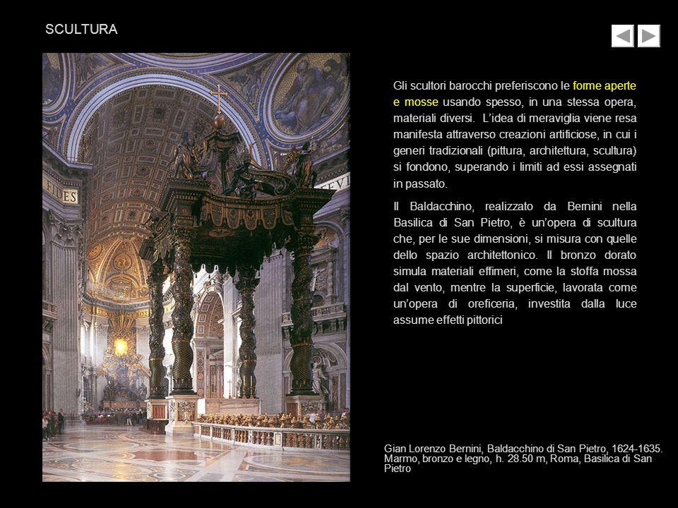 Gli scultori barocchi preferiscono le forme aperte e mosse usando spesso, in una stessa opera, materiali diversi. Lidea di meraviglia viene resa manif