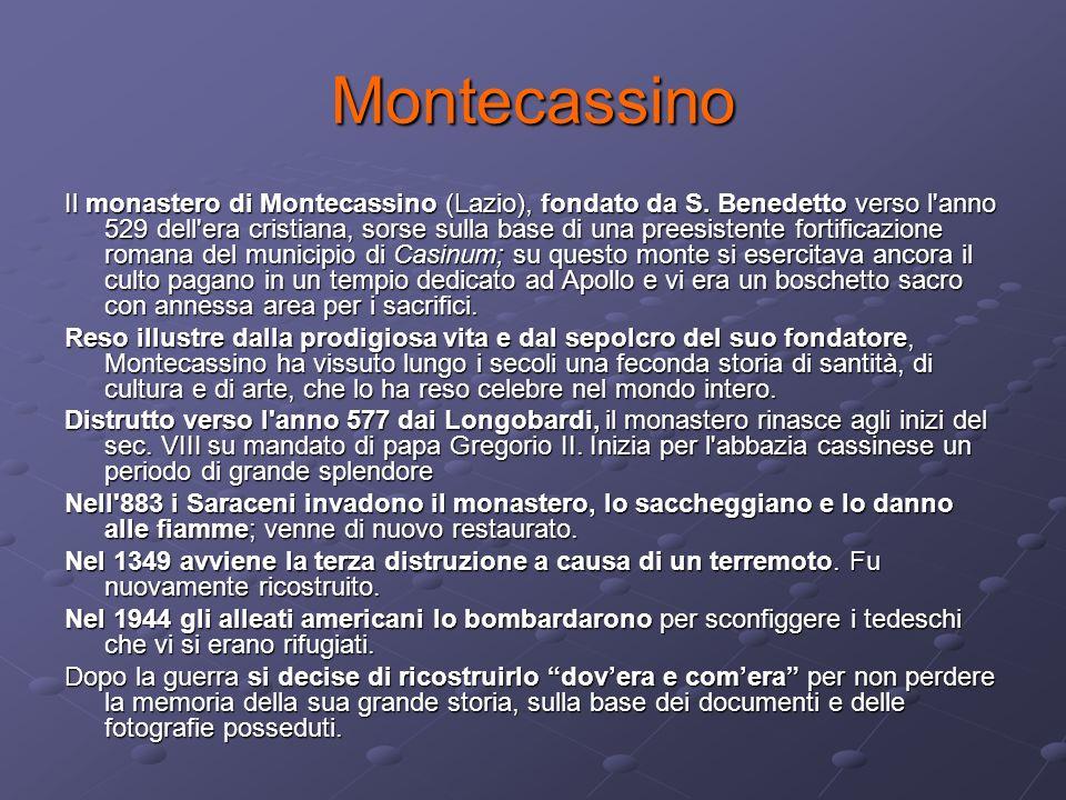 Montecassino Il monastero di Montecassino (Lazio), fondato da S. Benedetto verso l'anno 529 dell'era cristiana, sorse sulla base di una preesistente f