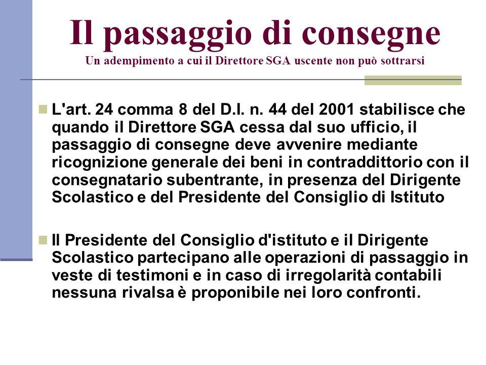 Il passaggio di consegne Un adempimento a cui il Direttore SGA uscente non può sottrarsi L'art. 24 comma 8 del D.I. n. 44 del 2001 stabilisce che quan