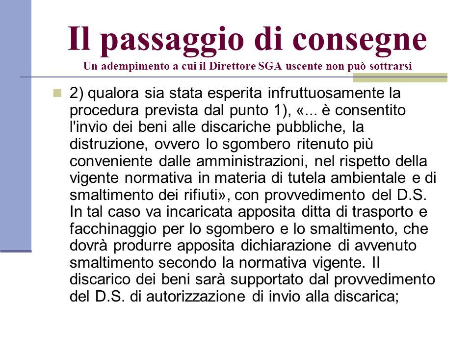 Il passaggio di consegne Un adempimento a cui il Direttore SGA uscente non può sottrarsi 2) qualora sia stata esperita infruttuosamente la procedura p