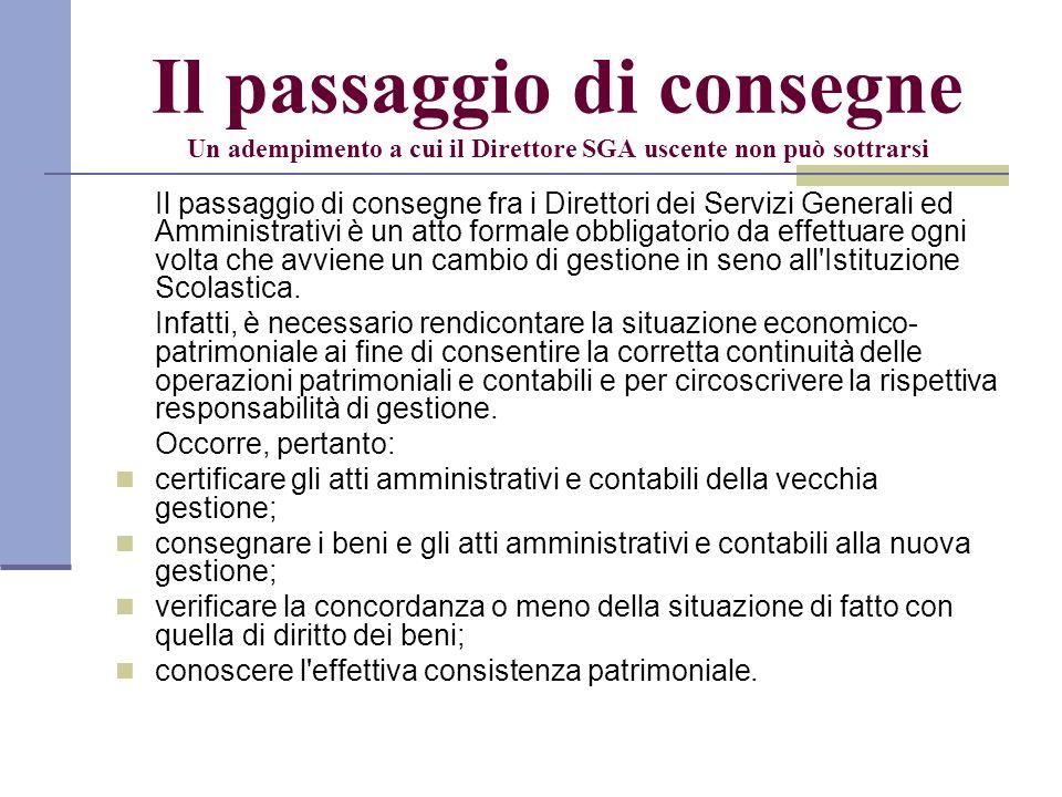 Il passaggio di consegne Un adempimento a cui il Direttore SGA uscente non può sottrarsi Il passaggio di consegne fra i Direttori dei Servizi Generali