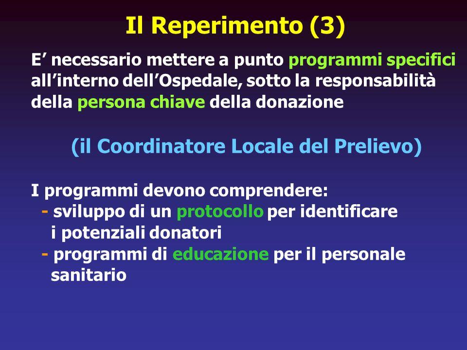 E necessario mettere a punto programmi specifici allinterno dellOspedale, sotto la responsabilità della persona chiave della donazione (il Coordinator