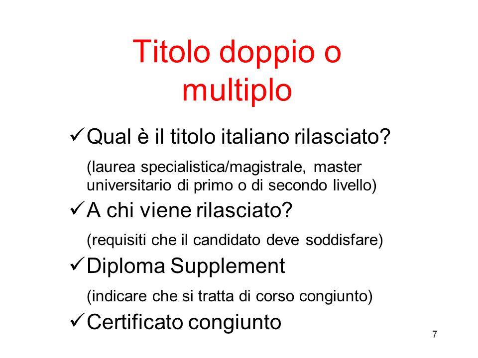 7 Titolo doppio o multiplo Qual è il titolo italiano rilasciato? (laurea specialistica/magistrale, master universitario di primo o di secondo livello)