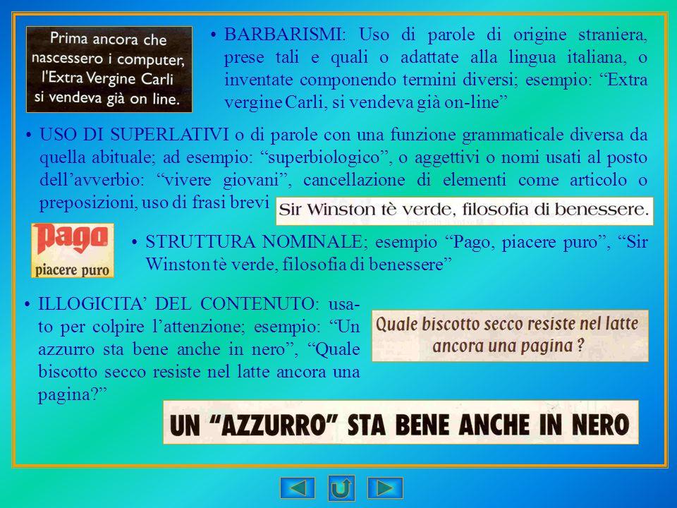 BARBARISMI: Uso di parole di origine straniera, prese tali e quali o adattate alla lingua italiana, o inventate componendo termini diversi; esempio: E