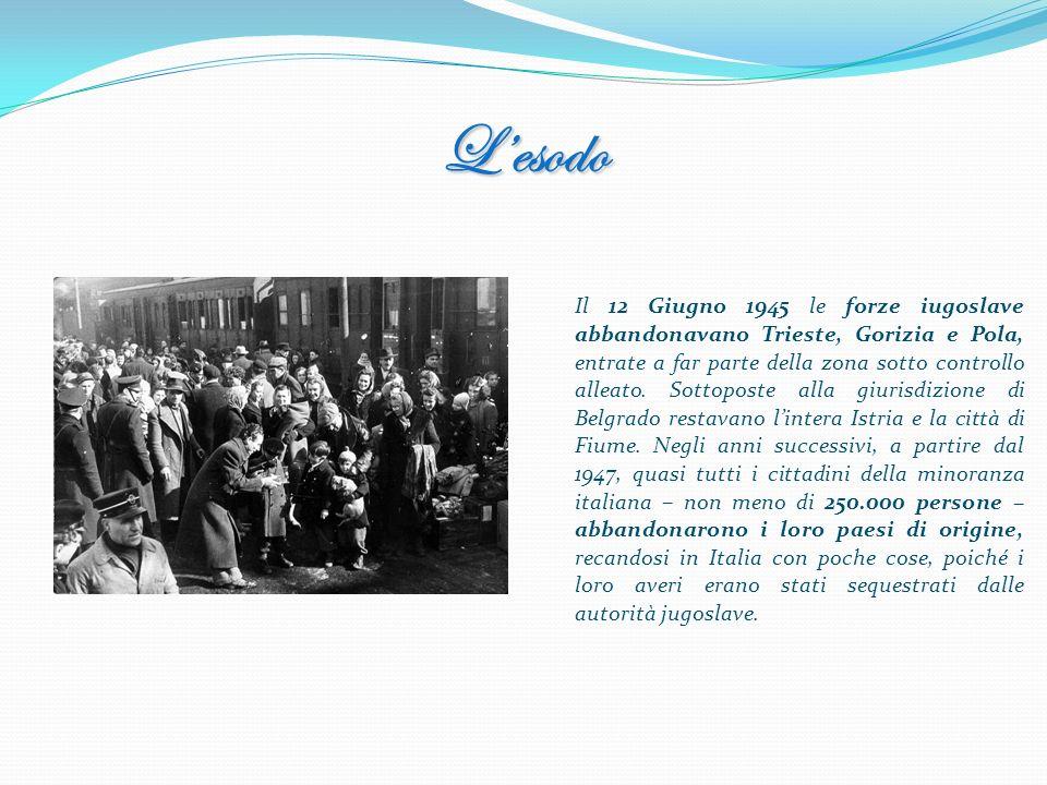Lesodo Il 12 Giugno 1945 le forze iugoslave abbandonavano Trieste, Gorizia e Pola, entrate a far parte della zona sotto controllo alleato. Sottoposte