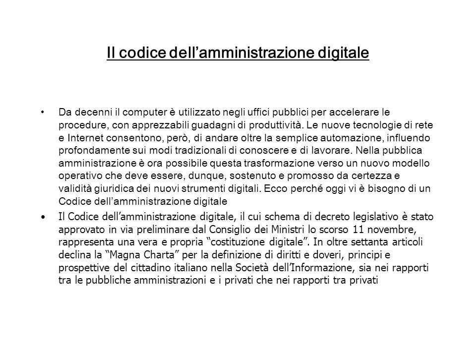 Il codice dellamministrazione digitale Da decenni il computer è utilizzato negli uffici pubblici per accelerare le procedure, con apprezzabili guadagni di produttività.
