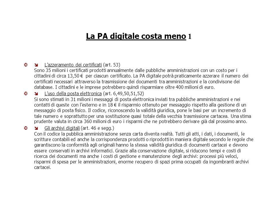 La PA digitale costa meno 1 Lazzeramento dei certificati (art.