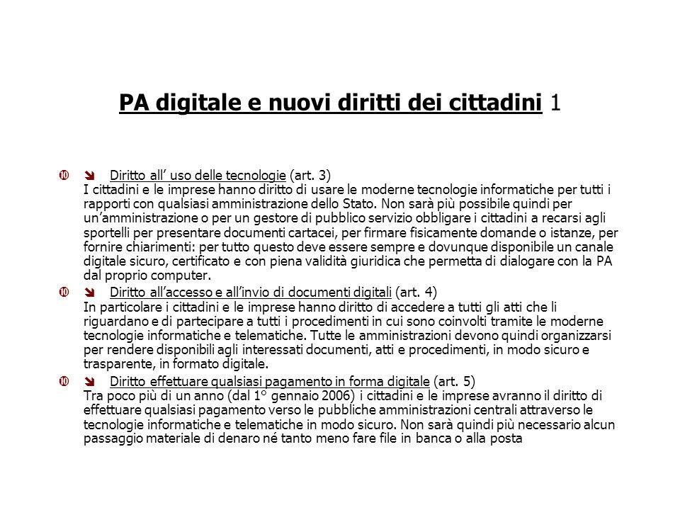 PA digitale e nuovi diritti dei cittadini 1 Diritto all uso delle tecnologie (art.