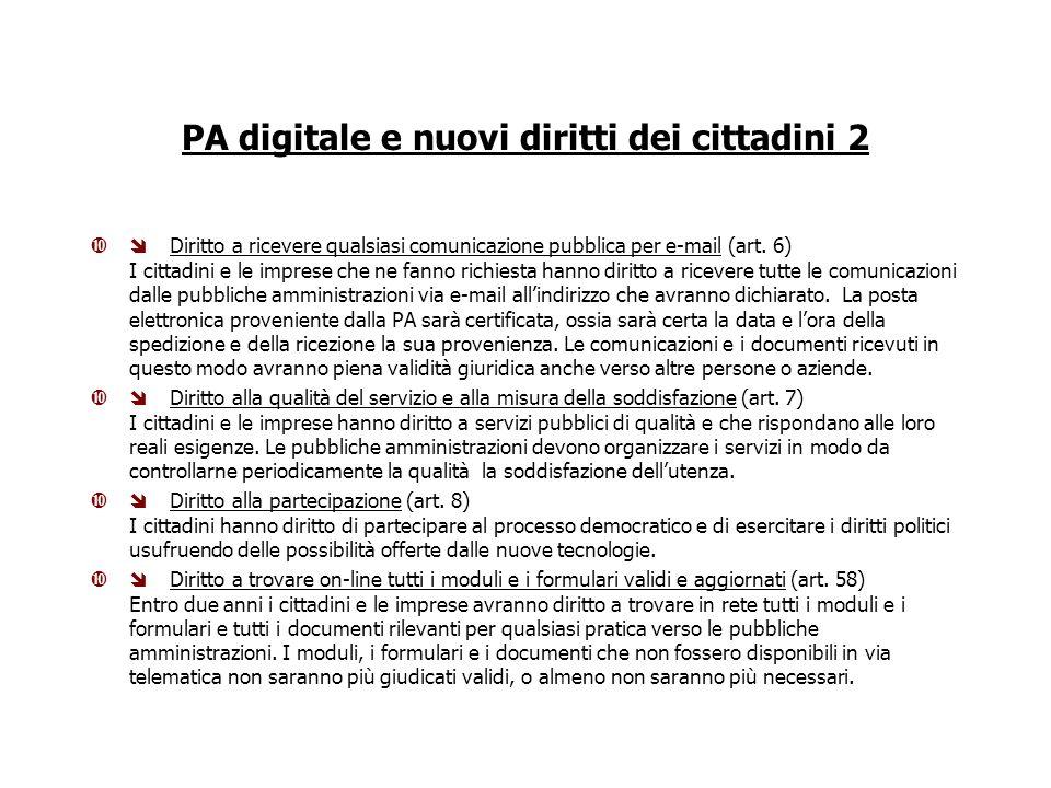 PA digitale e nuovi diritti dei cittadini 2 Diritto a ricevere qualsiasi comunicazione pubblica per e-mail (art.