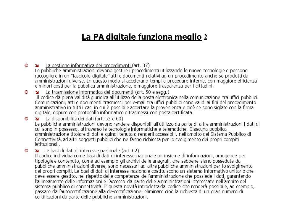 La PA digitale funziona meglio 2 La gestione informatica dei procedimenti (art.