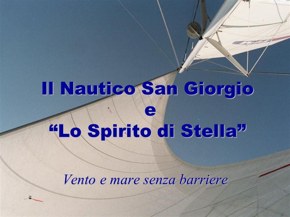 Il Nautico San Giorgio e Lo Spirito di Stella Vento e mare senza barriere