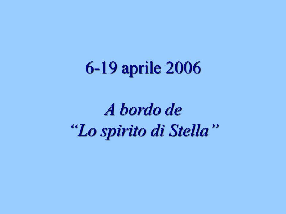 6-19 aprile 2006 A bordo de Lo spirito di Stella