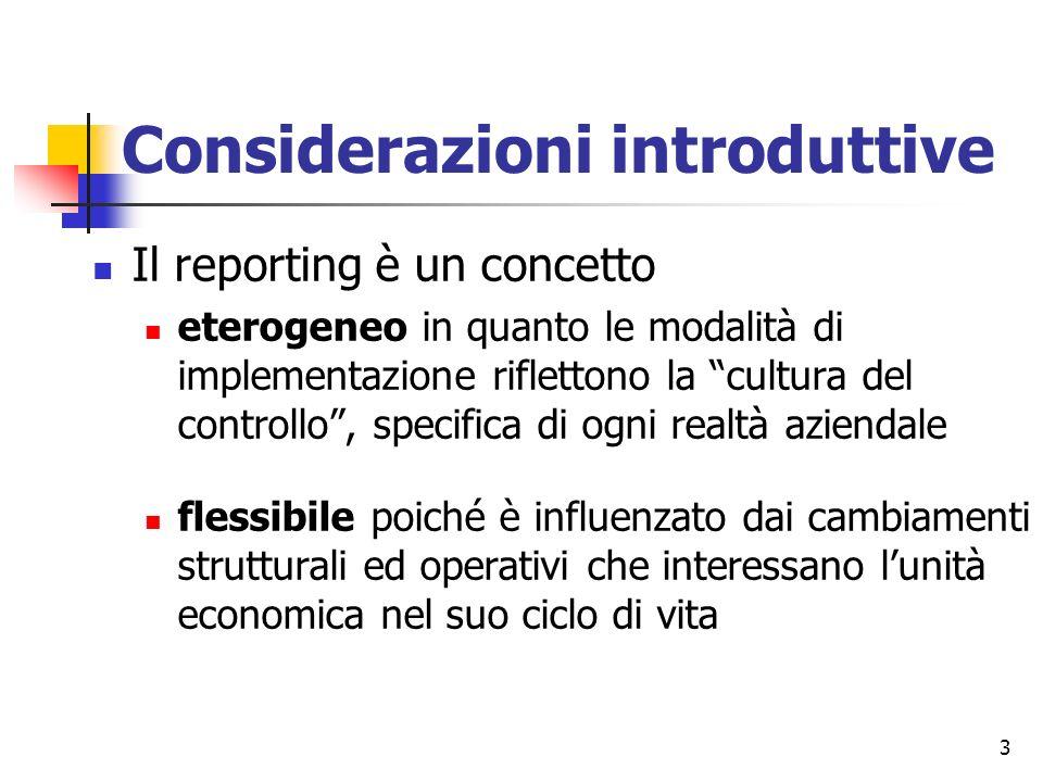 4 Considerazioni introduttive In base ai soggetti interessati alle risultanze delle dinamiche gestionali dellazienda considerata si distinguono: Reporting istituzionale Reporting direzionale Reporting operativo