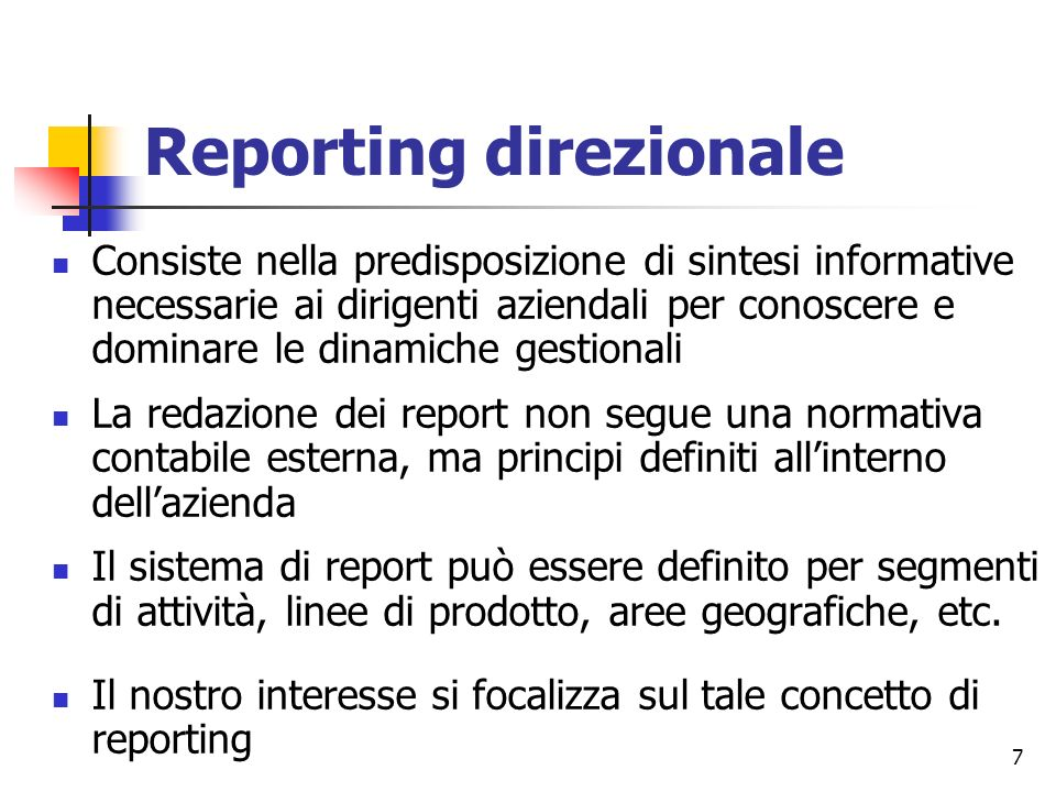 8 Reporting direzionale Finalità Caratteri sostanziali Caratteri formali