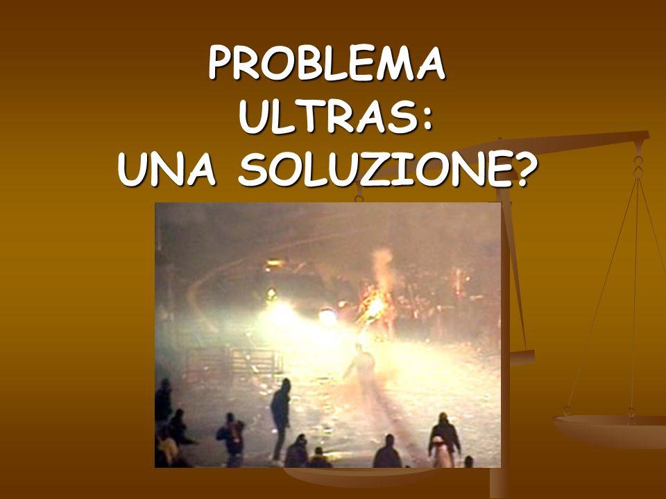PROBLEMA ULTRAS: UNA SOLUZIONE?