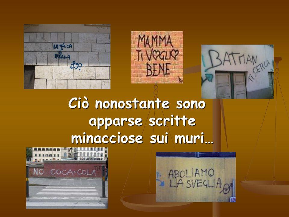 Ciò nonostante sono apparse scritte minacciose sui muri…