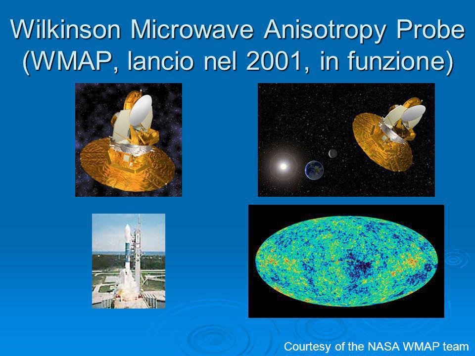 Wilkinson Microwave Anisotropy Probe (WMAP, lancio nel 2001, in funzione) Courtesy of the NASA WMAP team