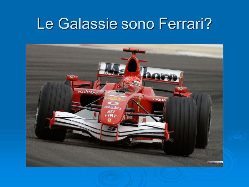 Le Galassie sono Ferrari?