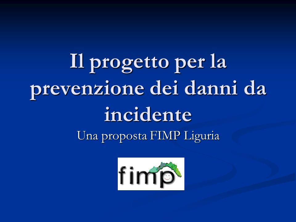 Il progetto per la prevenzione dei danni da incidente Una proposta FIMP Liguria