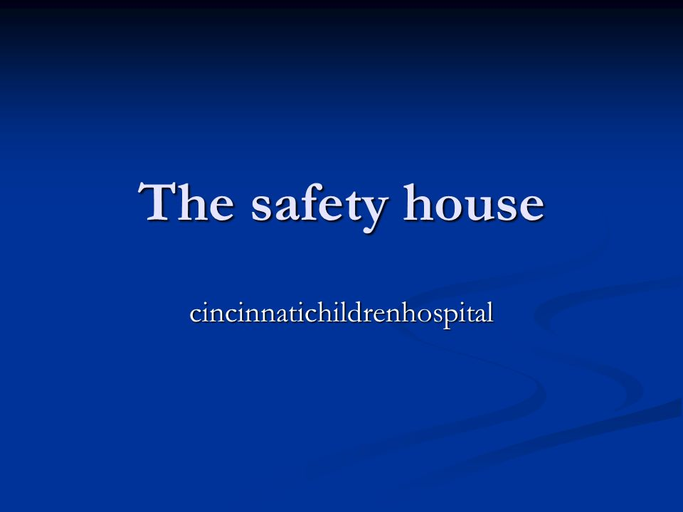 The safety house cincinnatichildrenhospital