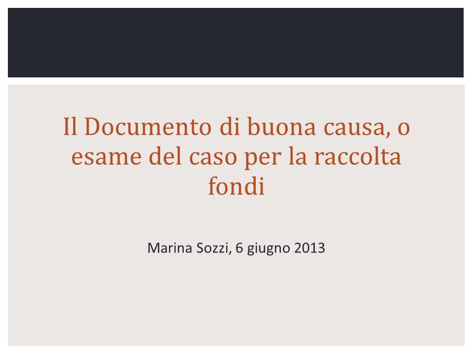 Il Documento di buona causa, o esame del caso per la raccolta fondi Marina Sozzi, 6 giugno 2013