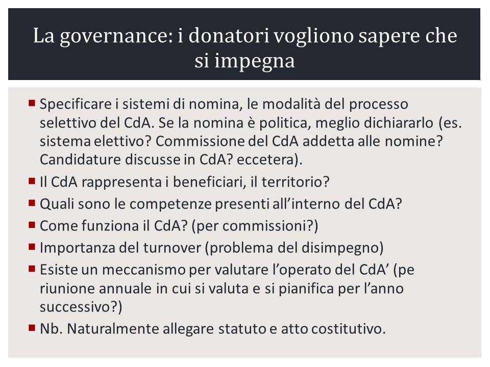 La governance: i donatori vogliono sapere che si impegna Specificare i sistemi di nomina, le modalità del processo selettivo del CdA.