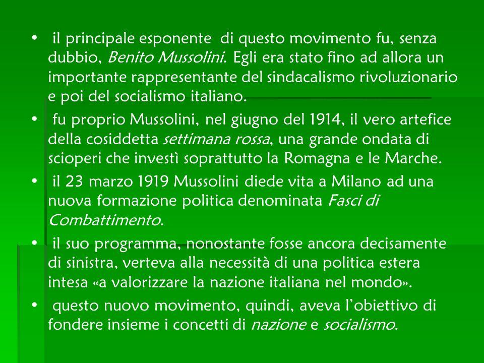 il principale esponente di questo movimento fu, senza dubbio, Benito Mussolini. Egli era stato fino ad allora un importante rappresentante del sindaca