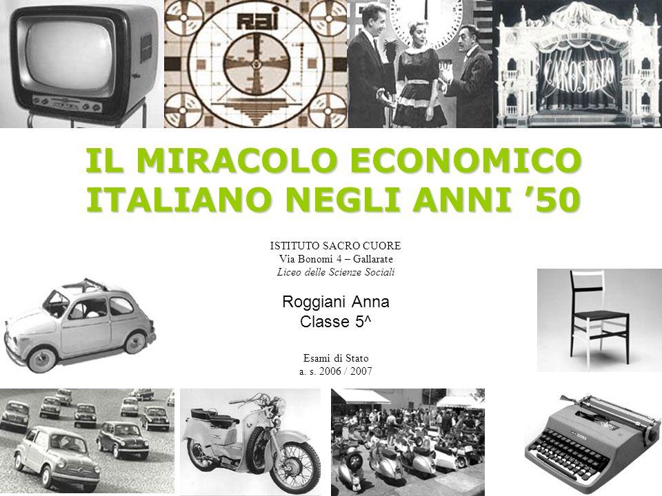 STORIA I.La situazione politica italiana che ha preparato al «miracolo economico» II.